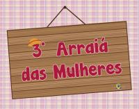 3º Arraiá das Mulheres de Bituruna será dia 28 de julho