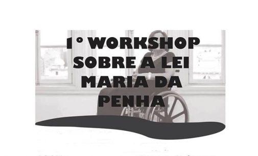 1º Workshop sobre a Lei Maria da Penha