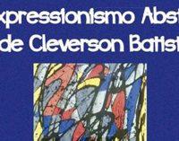 Castelinho recebe a Exposição O Expressionismo Abstrato